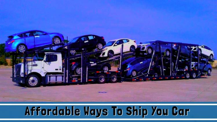 Affordable Ways  To Ship You Car From One City To Another