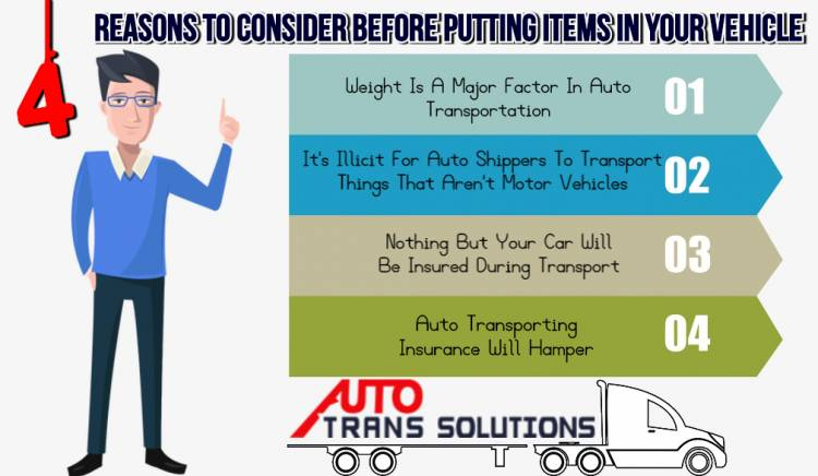 Four Reasons To Consider Before Putting Items In Your Vehicle During Auto Transportation